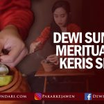 Dewi Sundari Meritualkan Keris Semar Untuk Klien Yang Bermasalah Dalam Asmara & Rumah Tangga